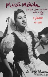 María Mérida. Hasta que muera mi Voz. De Susi Alvarado